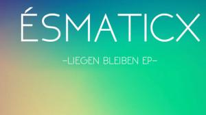 Esmaticx Liegen Bleiben EP N.O.Y.B.